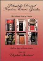 Behind the Doors of Notorious Covent Garden. The Cultutal heart of London Book